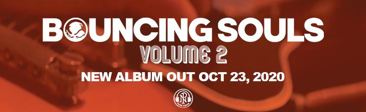 Bouncing Souls Volume 2 New Album out October 23, 2020