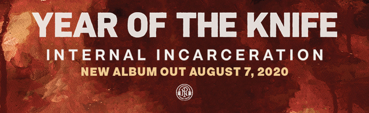 Year of the Knife Internal Incarceration out August 7