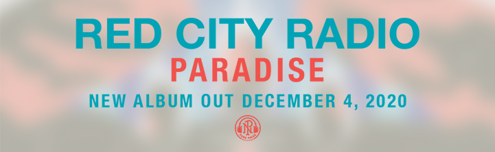 Red City Radio - Paradise. New album out December 4, 2020